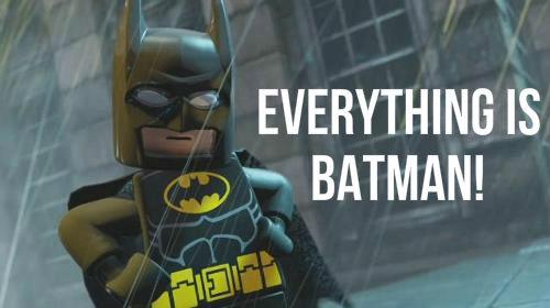 everything is batman lego movie