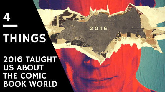 4 things 2016 comic book world