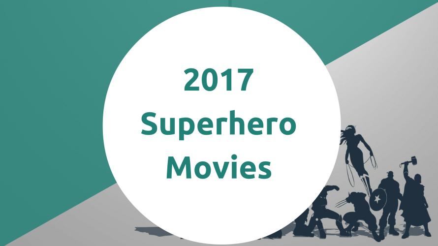 2017 superhero movies important