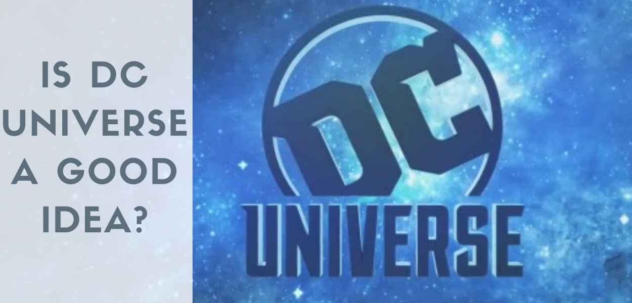 IS DC UNIVERSE A GOOD IDEA_